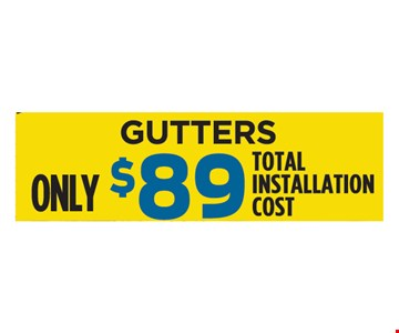 Only $89 Gutters Total Installation Cost