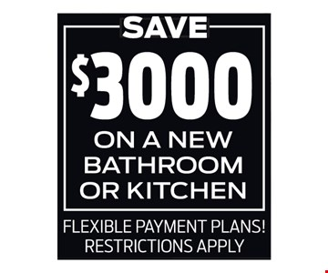 Save $3,000 on a new Bathroom or Kitchen