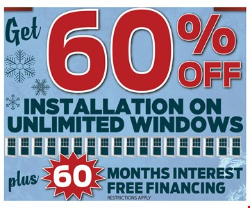 60% off Installation on Unlimited Windows Plus 60 Months Interest Free Financing
