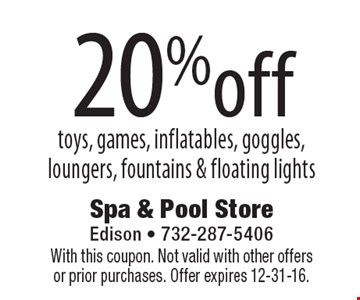 20% off toys, games, inflatables, goggles, loungers, fountains & floating lights. With this coupon. Not valid with other offers or prior purchases. Offer expires 12-31-16.
