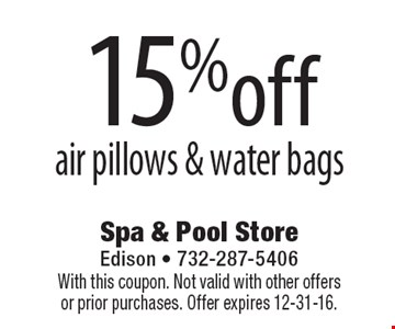 15% off air pillows & water bags. With this coupon. Not valid with other offers or prior purchases. Offer expires 12-31-16.