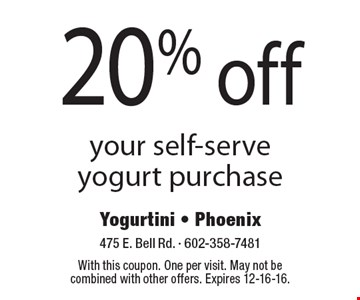 20% off your self-serve yogurt purchase. With this coupon. One per visit. May not be combined with other offers. Expires 12-16-16.