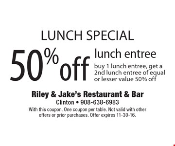 Lunch special 50% off lunch entree. Buy 1 lunch entree, get a 2nd lunch entree of equal or lesser value 50% off. With this coupon. One coupon per table. Not valid with other offers or prior purchases. Offer expires 11-30-16.