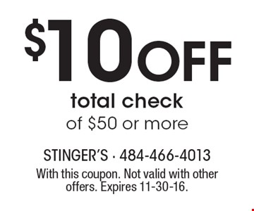 $10 Off total check of $50 or more. With this coupon. Not valid with other offers. Expires 11-30-16.