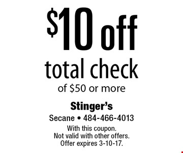 $10 off total check of $50 or more. With this coupon. Not valid with other offers. Offer expires 3-10-17.