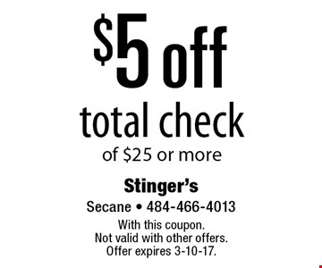 $5 off total check of $25 or more. With this coupon. Not valid with other offers. Offer expires 3-10-17.