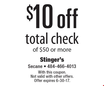 $10 off total check of $50 or more. With this coupon. Not valid with other offers. Offer expires 6-30-17.