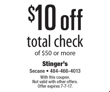 $10 off total check of $50 or more. With this coupon. Not valid with other offers. Offer expires 7-7-17.