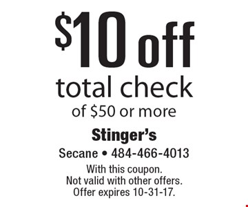 $10 off total check of $50 or more. With this coupon. Not valid with other offers. Offer expires 10-31-17.