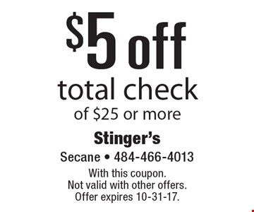 $5 off total check of $25 or more. With this coupon. Not valid with other offers. Offer expires 10-31-17.