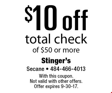$10 off total check of $50 or more. With this coupon. Not valid with other offers. Offer expires 9-30-17.