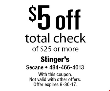 $5 off total check of $25 or more. With this coupon. Not valid with other offers. Offer expires 9-30-17.