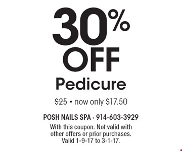 30% off Pedicure. $25 - now only $17.50. With this coupon. Not valid with other offers or prior purchases.Valid 1-9-17 to 3-1-17.