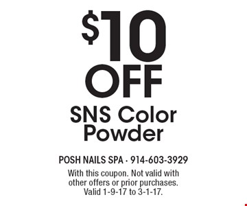 $10 off SNS Color Powder. With this coupon. Not valid with other offers or prior purchases.Valid 1-9-17 to 3-1-17.