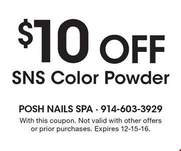 $10 off SNS Color Powder. With this coupon. Not valid with other offers or prior purchases. Expires 12-15-16.