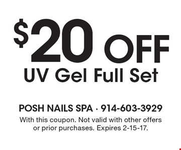 $20 off UV Gel Full Set. With this coupon. Not valid with other offers or prior purchases. Expires 2-15-17.