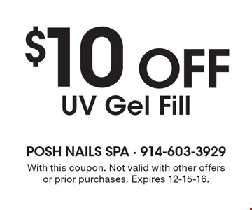 $10 off UV Gel Fill. With this coupon. Not valid with other offers or prior purchases. Expires 12-15-16.
