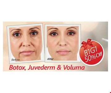Buy 1 Get 1 50% Off Botox, Juvederm & Voluma