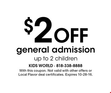 $2 off general admission. Up to 2 children. With this coupon. Not valid with other offers or Local Flavor deal certificates. Expires 10-28-16.