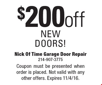 $200off NEWDOORS!. Coupon must be presented when order is placed. Not valid with any other offers. Expires 11/4/16.