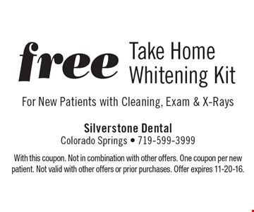 Free Take Home Whitening Kit For New Patients with Cleaning, Exam & X-Rays. With this coupon. Not in combination with other offers. One coupon per new patient. Not valid with other offers or prior purchases. Offer expires 11-20-16.