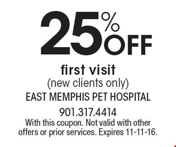 25% Off first visit (new clients only). With this coupon. Not valid with other offers or prior services. Expires 11-11-16.