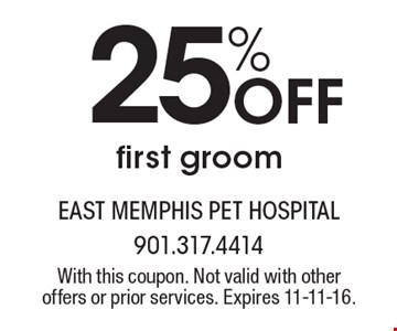 25% Off first groom. With this coupon. Not valid with other offers or prior services. Expires 11-11-16.