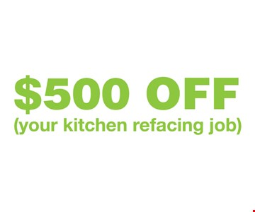 $500 off your kitchen refacing job