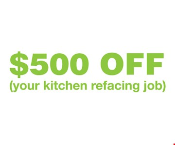 $500 off your kitchen refacing