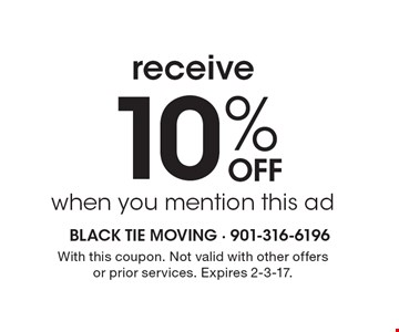 Receive 10% Off when you mention this ad. With this coupon. Not valid with other offers or prior services. Expires 2-3-17.
