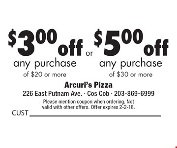 $3.00 off any purchaseof $20 or more OR $5.00 off any purchaseof $30 or more.  Please mention coupon when ordering. Not valid with other offers. Offer expires 2-2-18.