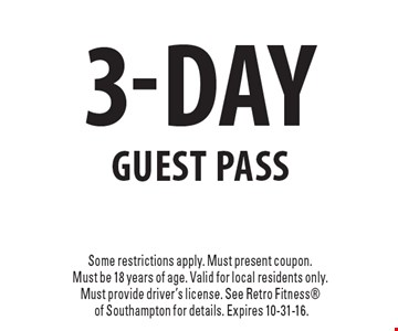 Free 3-Day Guest Pass. Some restrictions apply. Must present coupon. Must be 18 years of age. Valid for local residents only. Must provide driver's license. See Retro Fitness®of Southampton for details. Expires 10-31-16.