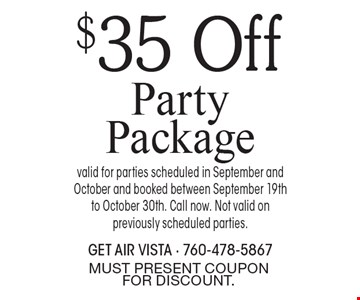 $35 Off Party Package. Valid for parties scheduled in September and October and booked between September 19th to October 30th. Call now. Not valid on previously scheduled parties.. MUST PRESENT COUPON FOR DISCOUNT.
