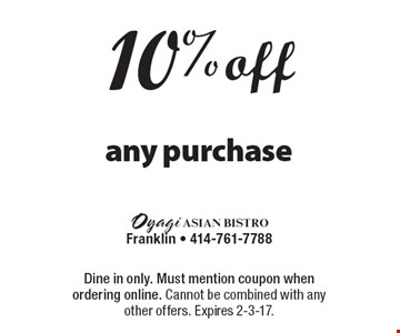 10% off any purchase. Dine in only. Must mention coupon when ordering online. Cannot be combined with any other offers. Expires 2-3-17.