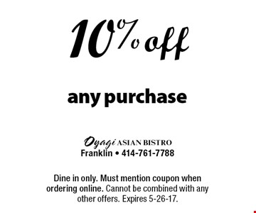 10% off any purchase. Dine in only. Must mention coupon when ordering online. Cannot be combined with any other offers. Expires 5-26-17.