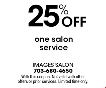 25% OFF one salon service. With this coupon. Not valid with other offers or prior services. Limited time only.