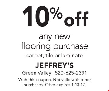 10% off any new flooring purchase. Carpet, tile or laminate. With this coupon. Not valid with other purchases. Offer expires 1-13-17.