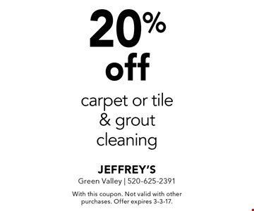 20% off carpet or tile & grout cleaning. With this coupon. Not valid with other purchases. Offer expires 3-3-17.