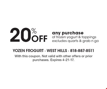 20% off any purchase of frozen yogurt & toppings. Excludes quarts & grab n go. With this coupon. Not valid with other offers or prior purchases. Expires 4-21-17.