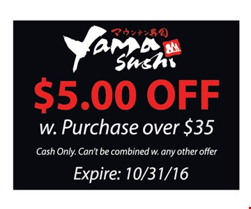 $5 off any purchase of $35 or more. With this coupon. Cash only. Can't be combined with any other offer. Expires 10/31/16.