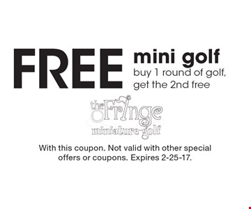 Free mini golf buy 1 round of golf, get the 2nd free. With this coupon. Not valid with other special offers or coupons. Expires 2-25-17.