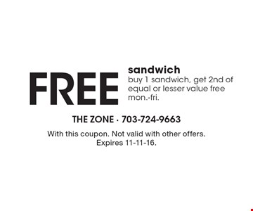 Free sandwich. Buy 1 sandwich, get 2nd of equal or lesser value free, Mon.-Fri. With this coupon. Not valid with other offers. Expires 11-11-16.