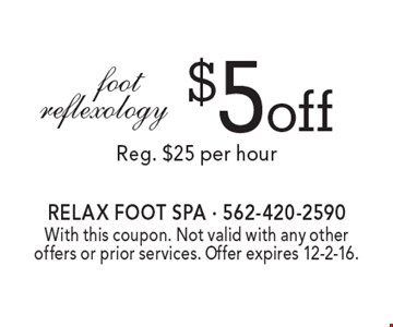 $5 off foot reflexology. Reg. $25 per hour. With this coupon. Not valid with any other offers or prior services. Offer expires 12-2-16.