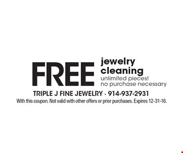 Free jewelry cleaning – unlimited pieces, no purchase necessary. With this coupon. Not valid with other offers or prior purchases. Expires 12-31-16.