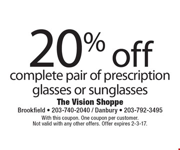 20% off complete pair of prescription glasses or sunglasses. With this coupon. One coupon per customer. Not valid with any other offers. Offer expires 2-3-17.
