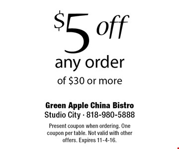 $5 off any order of $30 or more. Present coupon when ordering. One coupon per table. Not valid with other offers. Expires 11-4-16.
