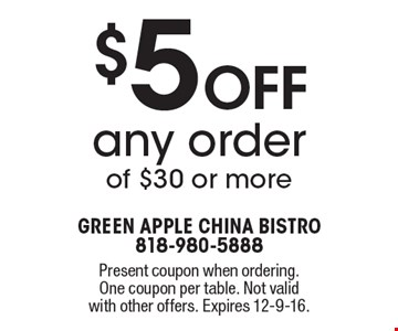 $5 Off any order of $30 or more. Present coupon when ordering. One coupon per table. Not valid with other offers. Expires 12-9-16.