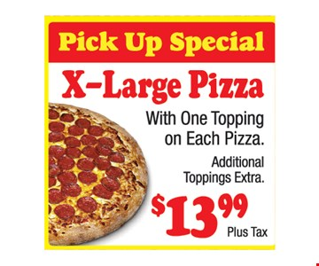 X-large pizza $13.99 + tax