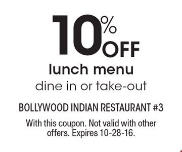 10% Off lunch menu, dine in or take-out. With this coupon. Not valid with other offers. Expires 10-28-16.