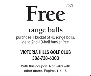 Free range balls. Purchase 1 bucket of 40 range balls, get a 2nd 40-ball bucket free. With this coupon. Not valid with other offers. Expires 1-6-17.